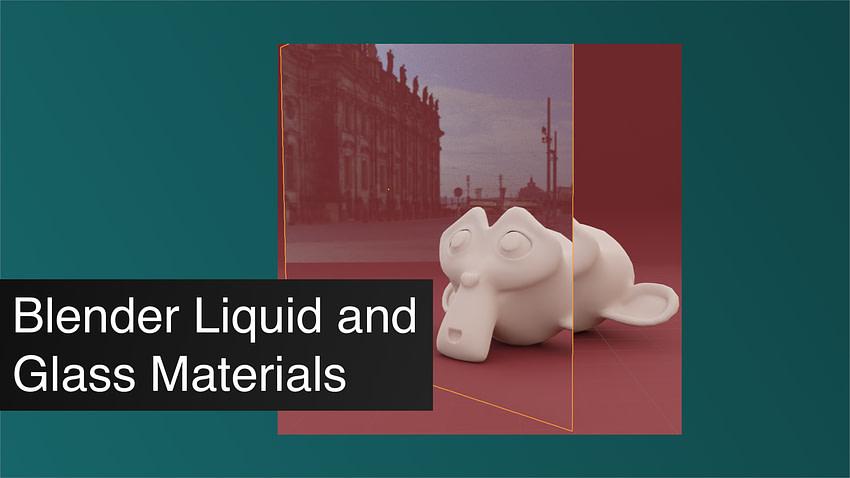 Blender Liquid and Glass Materials
