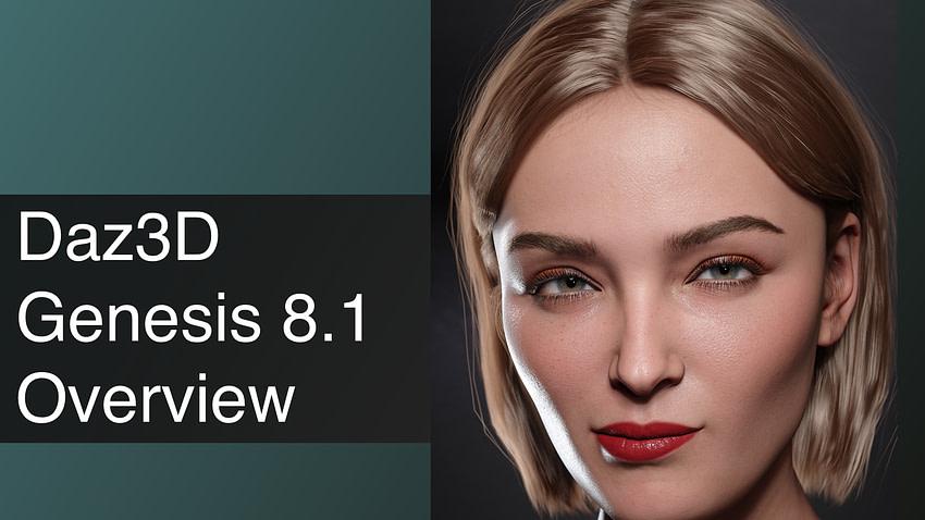 Daz3D Genesis 8.1 Overview & Features