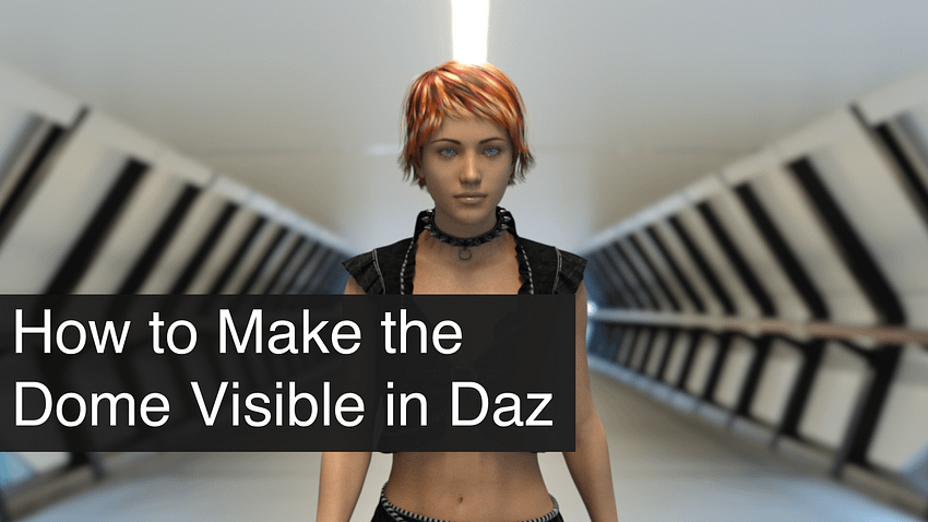 Daz3D How to Make the Dome Visible Tutorial
