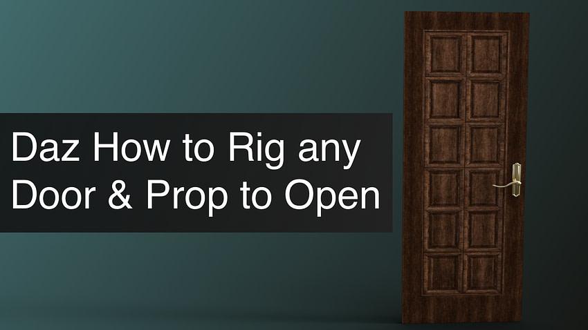 Daz3D How to Rig Any Door & Prop to Make It Open
