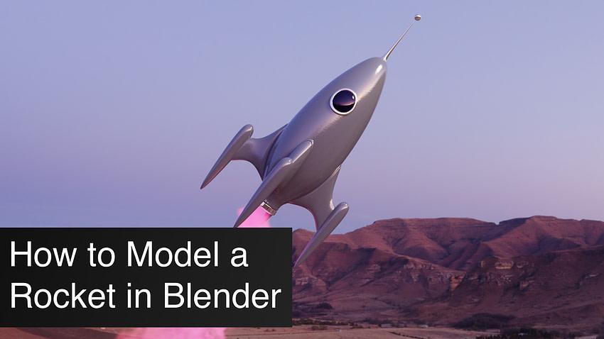 How to Model a Rocket in Blender Tutorial